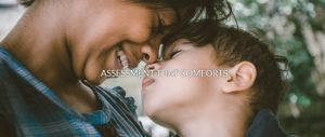 Assessment that comforts