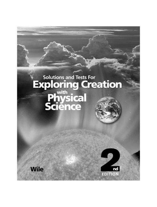 Solutions and Tests for Exploring Creation with Physical Science